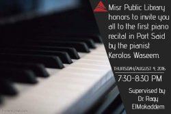 من أجندة بورسعيد الثقافية : حفل الريستال بيانو الأول للعازف كيرلس وسيم
