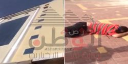 بالفيديو…سقوط طبيب اسنان مصرى من الطابق السابع بالجبيل المملكه العربيه السعوديه